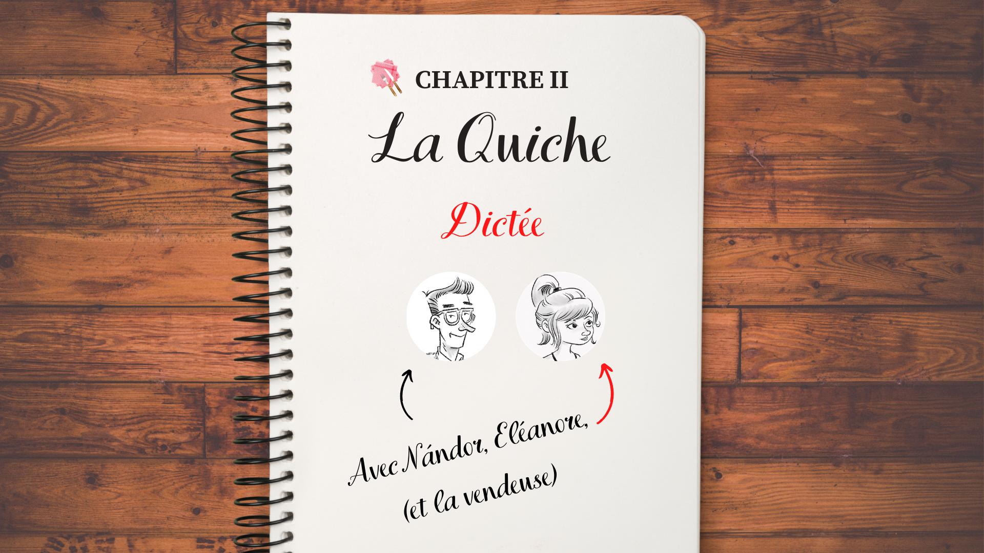 🇫🇷 📖 DICTEE n°2 – «La Quiche» spéciale pronom EN